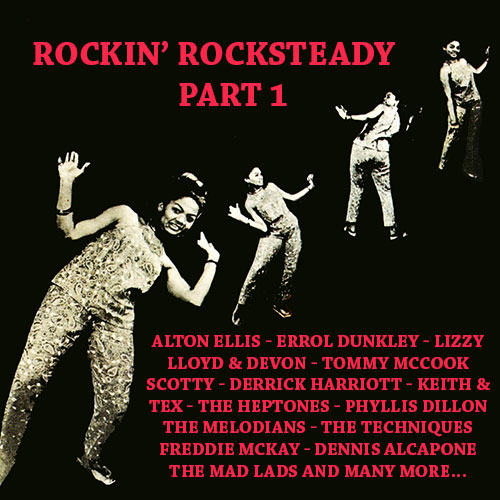 Rockin' Rocksteady Part 1