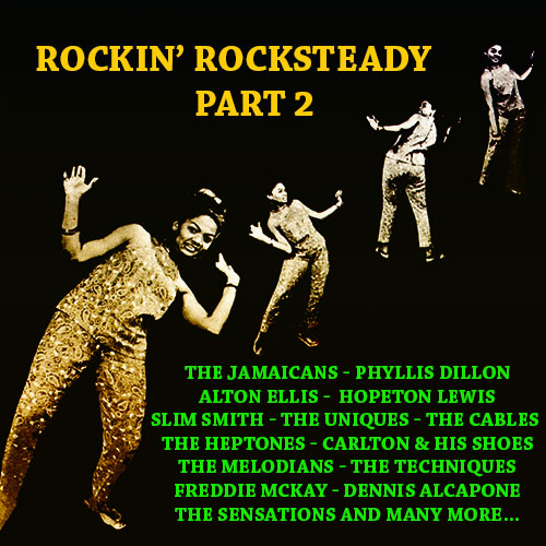 Rockin' Rocksteady Part 2