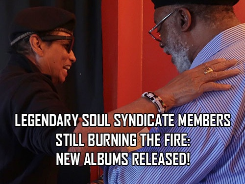 Legendary Soul Syndicate Members Still Burning the Fire: New Albums Released!