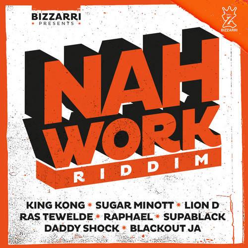 Various - Nah Work Riddim