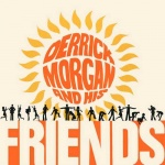 Derrick Morgan And His Friends