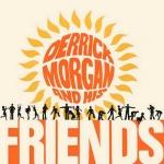 Derrick Morgan And His Friends