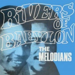 The Melodians – Rivers Of Babylon