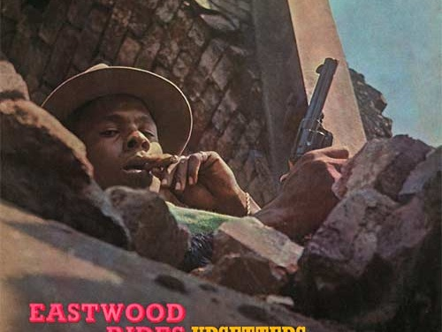 The Upsetters – Eastwood Rides Again