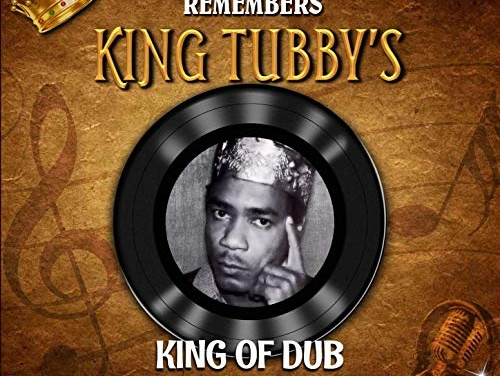 Mafia and Fluxy Remembers King Tubby's – King Of Dub | New Album