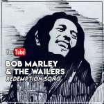 Bob Marley & The Wailers – Redemption Song | New Video