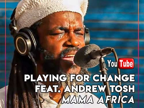 Playing For Change Feat. Andrew Tosh – Mama Africa | New Video