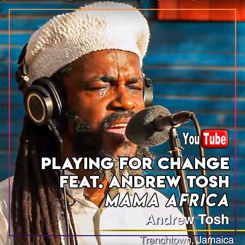 Playing For Change Feat. Andrew Tosh - Mama Africa