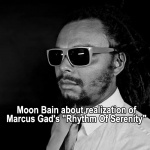 "Moon Bain about realization of Marcus Gad's ""Rhythm Of Serenity"""