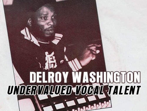 Delroy Washington – Undervalued Vocal Talent (1952 – 2020)