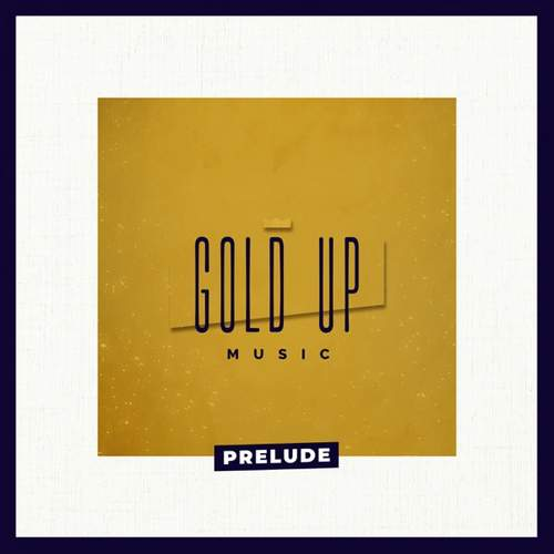Gold Up & Various - Prelude