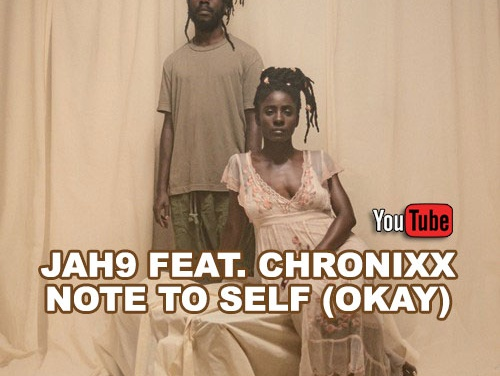 Jah9 feat. Chronixx – Note To Self (Okay) | New Video