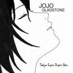 JoJo Gladstone – Tokyo Super Duper Star