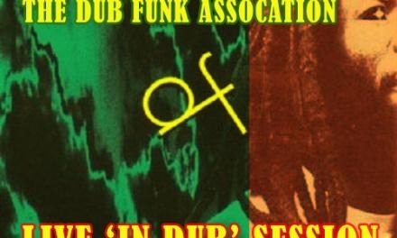 Kelvin R Presents The Dub Funk Association Live In Dub Session