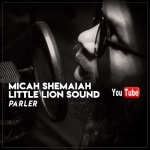 Micah Shemaiah & Little Lion Sound – Parler | New Video