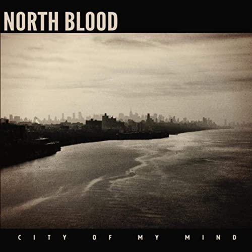 North Blood - City Of My Mind