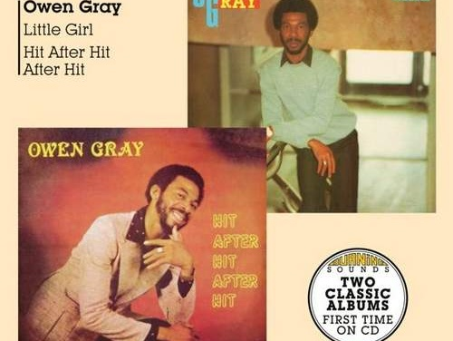 Owen Gray – Little Girl + Hit After Hit After Hit Vol. IV