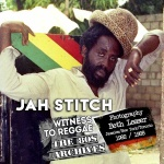 Witness To Reggae | Jah Stitch