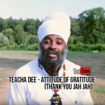 Teacha Dee – Attitude Of Gratitude (Thank You Jah Jah) | New Video