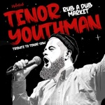Tenor Youthman – Rub A Dub Market | New Single