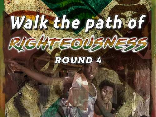 Walk The Path of Righteousness – Round 4