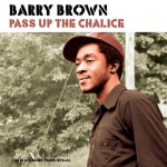 Barry Brown – Pass Up The Chalice (The Blackbeard Years 1978-83) | New Album