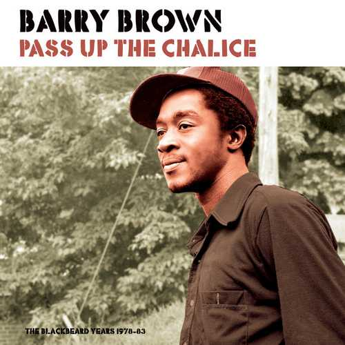 Barry Brown - Pass Up The Chalice (The Blackbeard Years 1978-83)