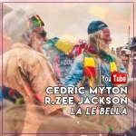 Cedric Myton & Rzee Jackson – La Le Bella | New Video