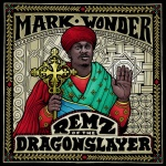 Mark Wonder – Remz Of The Dragon Slayer