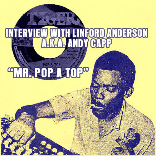 Interview with Linford Anderson a.k.a. Andy Capp