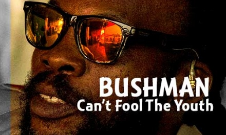 Bushman – Can't Fool The Youth | New Single