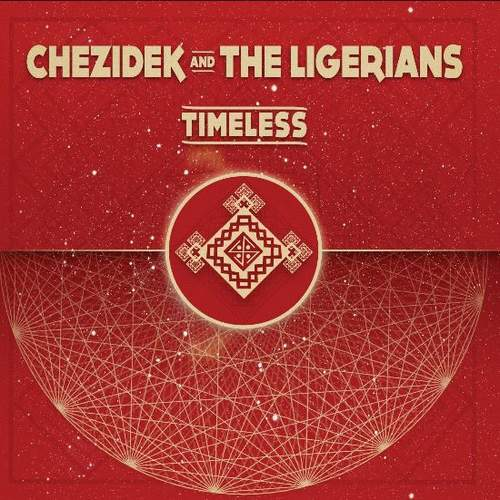 Chezidek & The Ligerians - Timeless