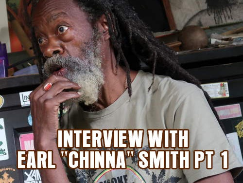 "Interview with Earl ""Chinna"" Smith Part 1"