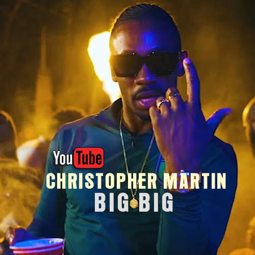 Christopher Martin - Big Big