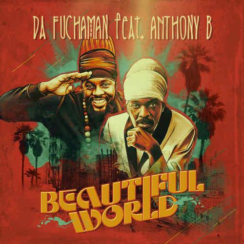Da Fuchaman feat. Anthony B - Beautiful World