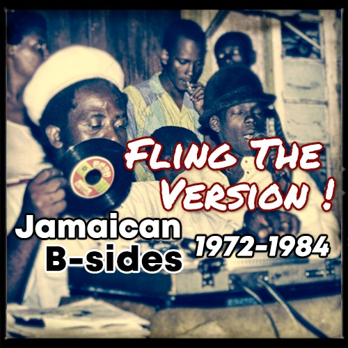Fling the version! - Jamaican B-sides 1972 - 1984