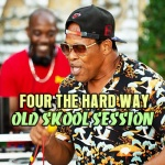 Four The Hard Way – Old Skool Session