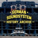 Sentinel Presents German Soundsystem History Archive
