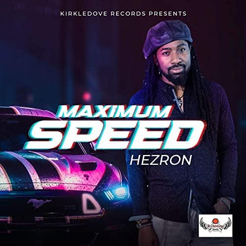 Hezron - Maximum Speed