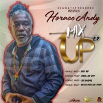 Horace Andy – Mix Up | New EP
