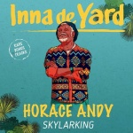 Horace Andy – Skylarking (Inna de Yard Version) | New Single