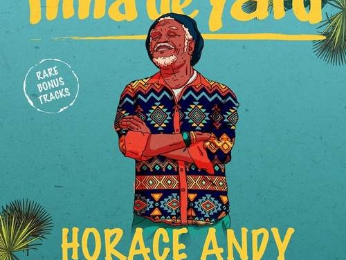 Horace Andy – Skylarking (Inna de Yard Version) | New Single