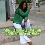 Isha Bel has released an inspiring body of work