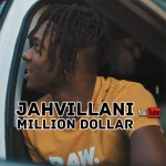 Jahvillani – Million Dollar | New Video
