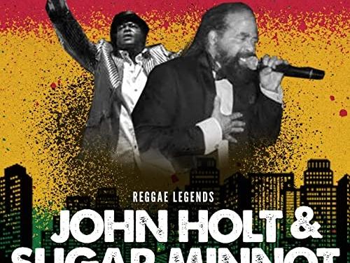 John Holt & Sugar Minott – Reggae Legends | New Album