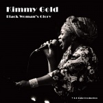 Kimmy Gold – Black Woman's Glory