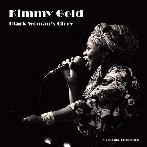 Kimmy Gold - Black Woman's Glory