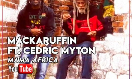 Mackaruffin ft. Cedric Myton – Mama Africa | New Video