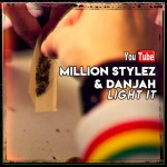 Million Stylez & DanJah – Light It | New Video