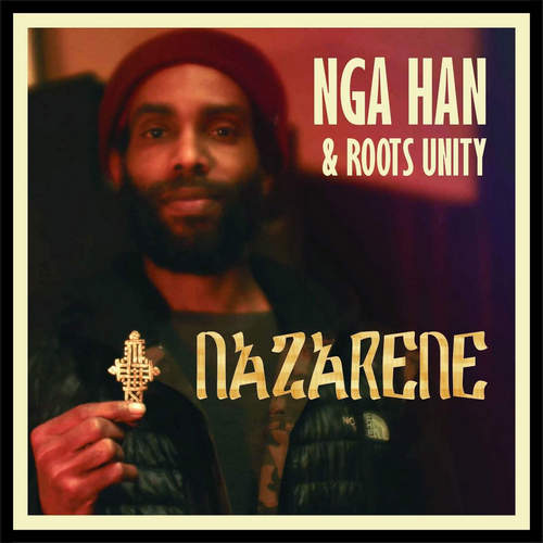 Nga Han & Roots Unity - Nazarene